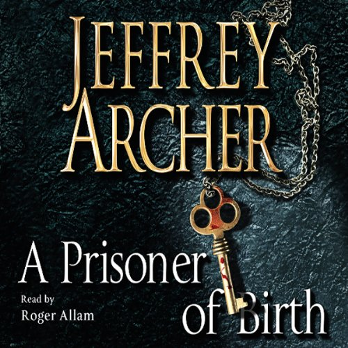 A Prisoner of Birth                   Written by:                                                                                                                                 Jeffrey Archer                               Narrated by:                                                                                                                                 Roger Allam                      Length: 16 hrs and 22 mins     8 ratings     Overall 4.9