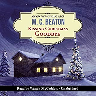 Kissing Christmas Goodbye     An Agatha Raisin Mystery              By:                                                                                                                                 M. C. Beaton                               Narrated by:                                                                                                                                 Wanda McCaddon                      Length: 5 hrs and 48 mins     245 ratings     Overall 4.4