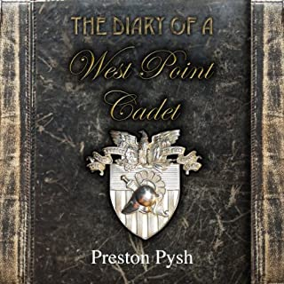 The Diary of a West Point Cadet     Captivating and Hilarious Stories for Developing the Leader Within You              By:                                                                                                                                 Preston George Pysh                               Narrated by:                                                                                                                                 Jack Hicks                      Length: 5 hrs and 46 mins     1 rating     Overall 5.0