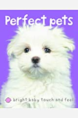 Bright Baby Perfect Pets: Touch and Feel (Bright Baby Touch and Feel) Kindle Edition