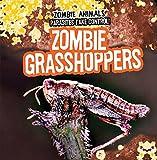 Zombie Grasshoppers (Zombie Animals: Parasites Take Control!)