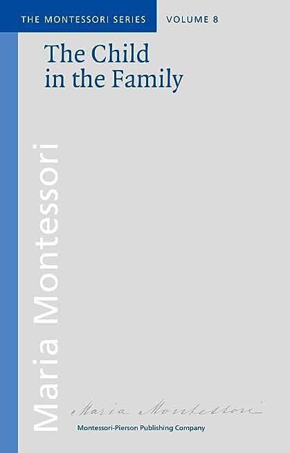 The Child in the Family (Montessori series Book 8) (English Edition)