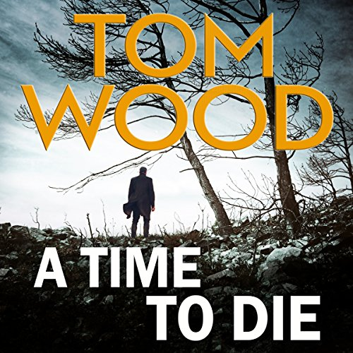 A Time to Die     Victor the Assassin, Book 6              By:                                                                                                                                 Tom Wood                               Narrated by:                                                                                                                                 Daniel Philpott                      Length: 10 hrs and 20 mins     108 ratings     Overall 4.5
