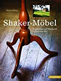 Shaker Möbel: Geschichte und Handwerk in Pleasant Hill (HolzWerken)
