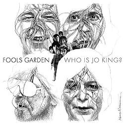 Who Is Jo King? by Fool S Garden