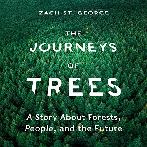The Journeys of Trees Audiobook By Zach St. George cover art