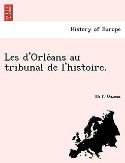 Les D'Orle ANS Au Tribunal de L'Histoire.