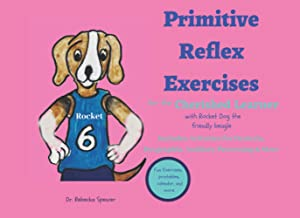 Primitive Reflex Exercises for the Cherished Learner: With Rocket Dog the Friendly Beagle (Struggling Learner to Thriving ...