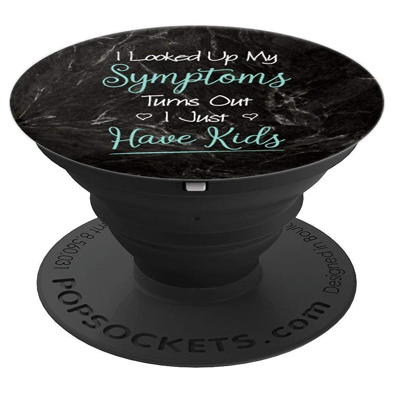 I Looked Up My Symptoms I Have Kids Pregnant Mom Mothers Tee - PopSockets Grip and Stand for Phones and Tablets
