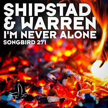I'm Never Alone