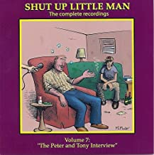 Shut Up Little Man: The Complete Recordings Volume 7 --