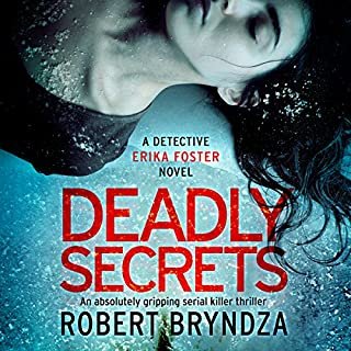Deadly Secrets     Detective Erika Foster, Book 6              By:                                                                                                                                 Robert Bryndza                               Narrated by:                                                                                                                                 Jan Cramer                      Length: 8 hrs and 42 mins     260 ratings     Overall 4.7