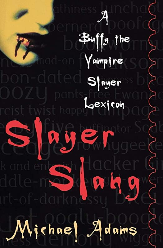 独特のビルマに対応するSlayer Slang: A Buffy the Vampire Slayer Lexicon