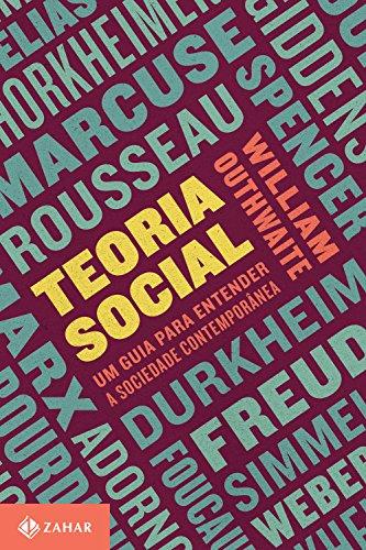 Teoria social: Um guia para entender a sociedade contemporânea (Nova Biblioteca de Ciências Sociais)