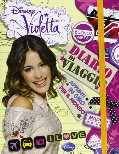Diario di viaggio. Violetta by aa vv (2013-01-01)