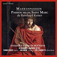 Keiser: Markuspassion by Ensemble Jacques Moderne