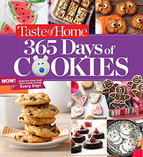 Taste of Home 365 Days of Cookies: Sweeten Your Year with a New Cookie Every Day