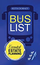 The Bus List—Essential Estate Planning: Including Wills, Trusts, Durable Powers, Beneficiary Deeds, TODs and PODs, Plus Organizing and Securing Your Records
