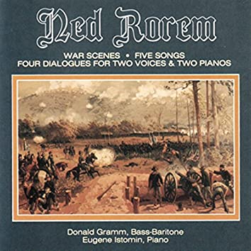 Rorem: War Scenes, 5 Songs to Poems & 4 Dialogues