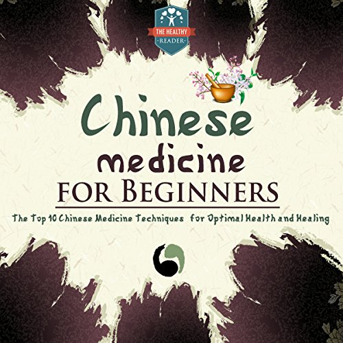 Chinese Medicine for Beginners Audiobook By The Healthy Reader cover art