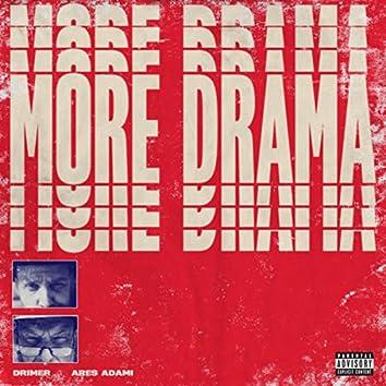 More Drama