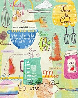 My Recipe Book: Journal Notebook. Recipe Keeper, Organizer To Write In, Storage for Your Family Recipes. Blank Book. Empty Fill in Cookbook Template 8 by 10in 100 pages