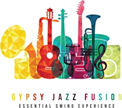 Gypsy Jazz Fusion - Essential Swing Experience