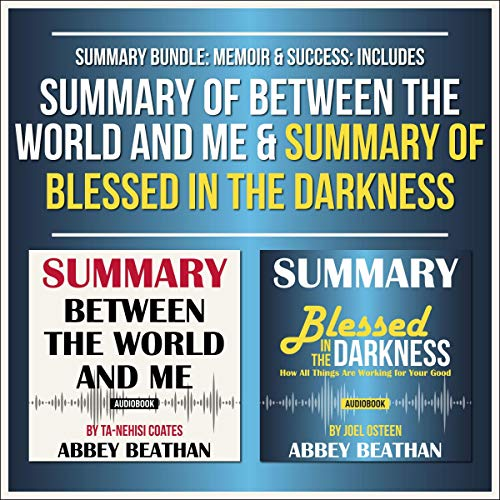Summary Bundle: Memoir & Success: Includes Summary of Between the World and Me & Summary of Blessed in the Darkness