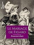 Le Mariage de Figaro (Classiques) - Format Kindle - 9782346135189 - 2,99 €