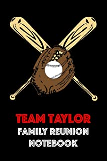 TEAM TAYLOR FAMILY REUNION NOTEBOOK: Guest Book for Family Assemblies, Homecoming Celebrations and Get Togethers