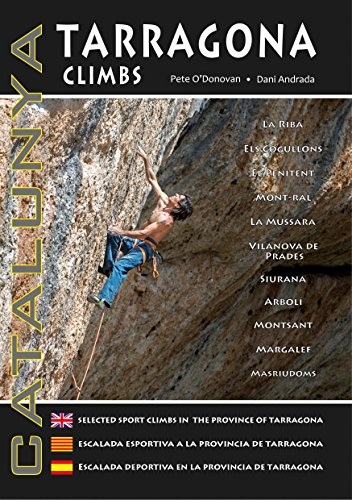 Tarragona Climbs - Catalunya: Selected Sport Climbs in the Province of Lleida