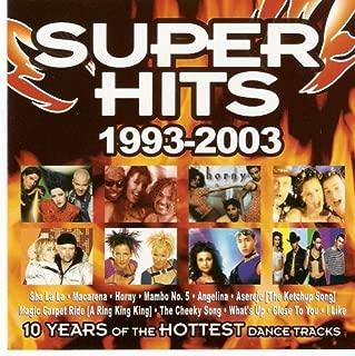 Super Hits 1993-2003 (feat. Dreamhouse - Sha La La)