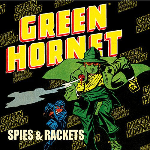 Green Hornet: Spies & Rackets audiobook cover art