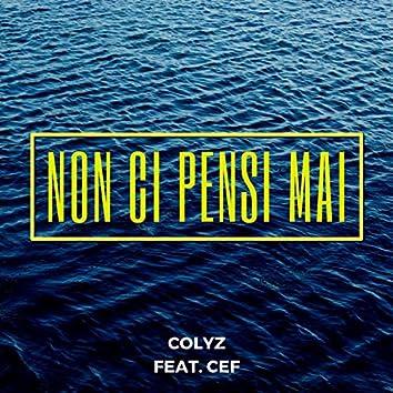 Non Ci Pensi Mai (feat. Cef)