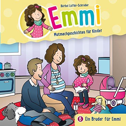 Ein Bruder für Emmi (Emmi - Mutmachgeschichten für Kinder 6) Titelbild
