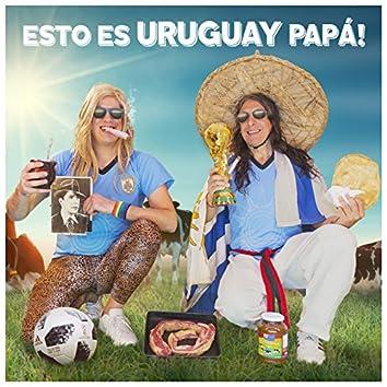 Esto Es Uruguay Papá!