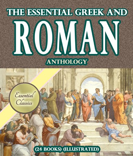 The Essential Greek and Roman Anthology (24 books) [Illustrated]