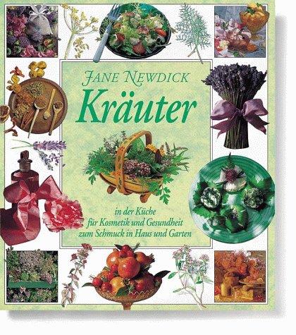 Kräuter - In der Küche, für Kosmetik und Gesundheit, zum Schmuck in Haus und Garten.