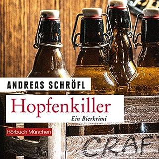 Hopfenkiller     Ein Bierkrimi              Autor:                                                                                                                                 Andreas Schröfl                               Sprecher:                                                                                                                                 Thomas Birnstiel                      Spieldauer: 7 Std. und 45 Min.     86 Bewertungen     Gesamt 4,3