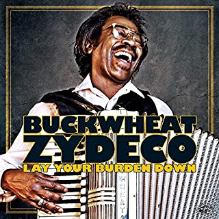 Best buckwheat zydeco lay your burden down Reviews