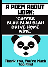 A Poem About Work: Coffee, Blah Blah Blah, Drive Home, Wine...: Funny Work Life Quote with Bored Panda - Lined Work Quote Panda Journal for Office Workers, Work Colleagues, Leaving Gift