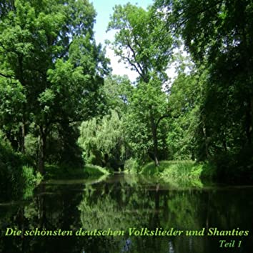 Die schönsten Deutschen Volkslieder und Shanties - Teil 1