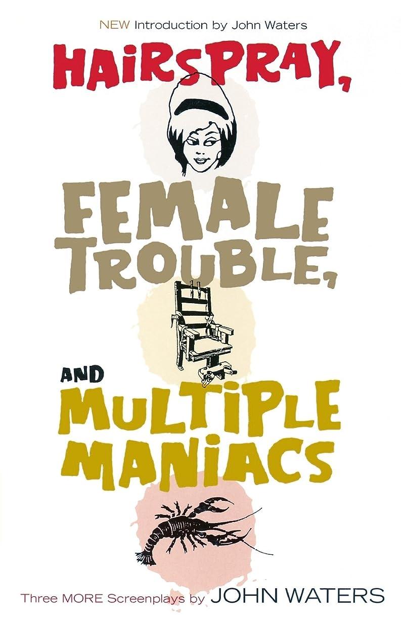 設置トラブル認めるHairspray, Female Trouble, and Multiple Maniacs: Three More Screenplays