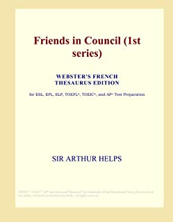 Friends in Council (1st series) (Webster's French Thesaurus Edition)