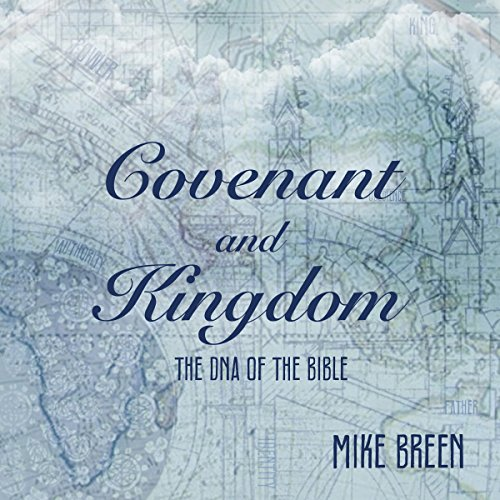 Covenant and Kingdom: The DNA of the Bible audiobook cover art