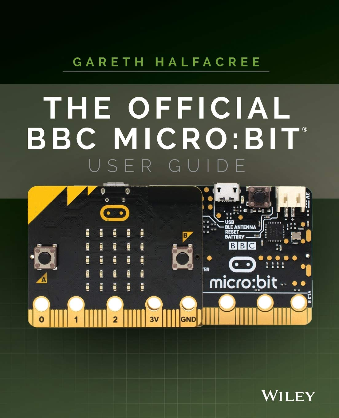 The Official BBC Micro:bit User Guide: Bit User Guide P