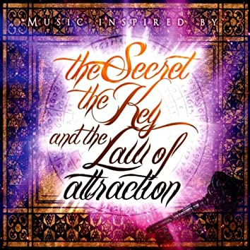 Music Inspired by The Secret, The Key and The Law of Attraction - The Key