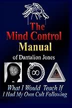 The Mind Control Manual of Dantalion Jones