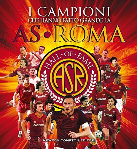 I campioni che hanno fatto grande l'AS Roma