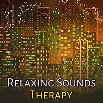 Relaxing Sounds Therapy – Instrumental Music, Deep Relax, Lounge Jazz, Soothing Guitar, Piano Music, Chillout